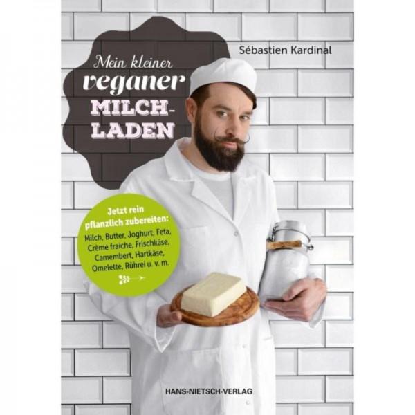 Mein kleiner veganer Milchladen - Sébastien Kardinal