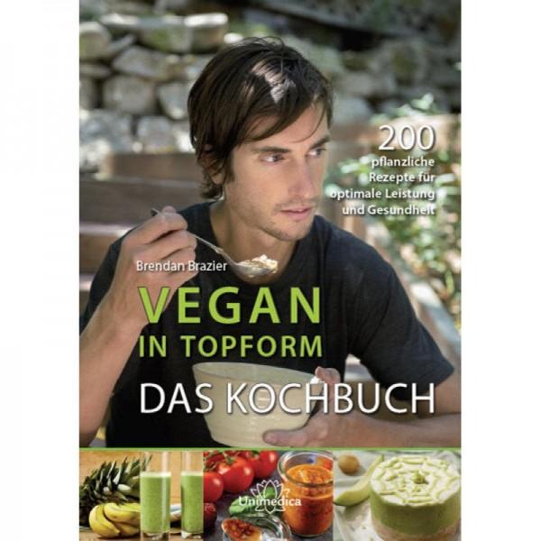 Vegan in Topform, das Kochbuch - Brendan Brazier