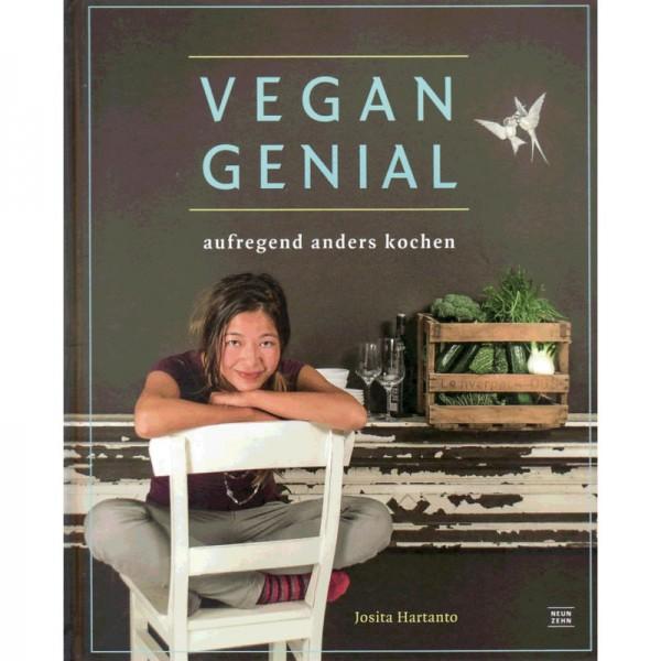 vegan genial, aufregend anders kochen - Josita Hartanto