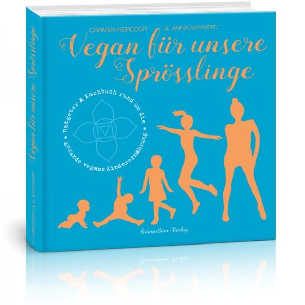Vegan für unsere Sprösslinge - Carmen Hercegfi & Anna Maynert