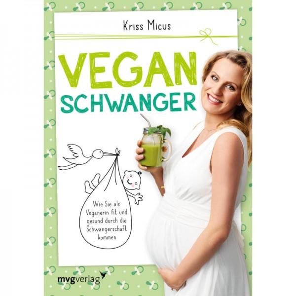 Vegan Schwanger - Kriss Micus