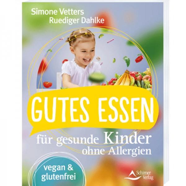 Gutes Essen für gesunde Kinder ohne Allergien - Simone Vetters & Ruediger Dahlke