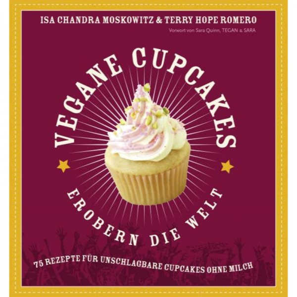 Vegan Cupcakes erobern die Welt - Isa Chandra Moskowitz & Terry Hope Romero