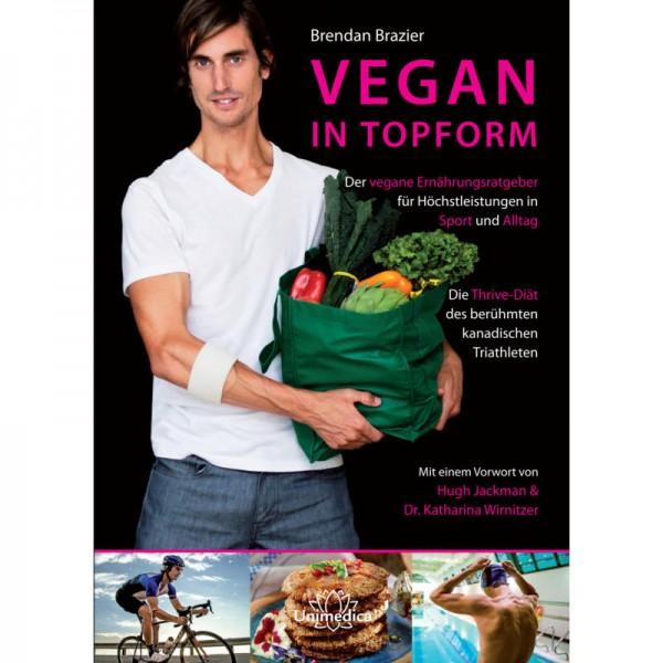Vegan in Topform, der vegane Ernährungsratgeber - Brendan Brazier